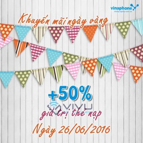 Vinaphone khuyến mãi nạp thẻ ngày vàng 26/06/2016