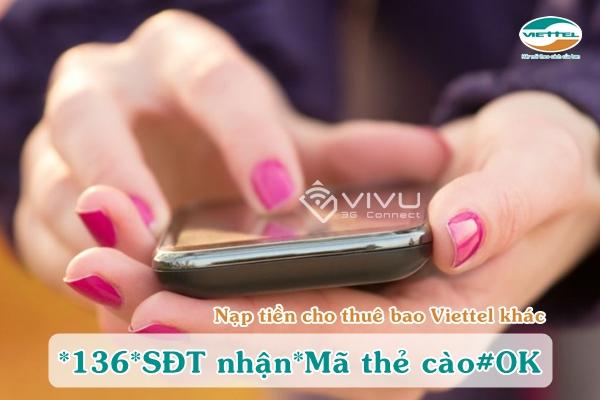 Hướng dẫn nạp thẻ cho thuê bao Viettel khác