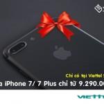 Mua iPhone 7/ 7 Plus tại Viettel với giá chỉ từ 9.290.000đ