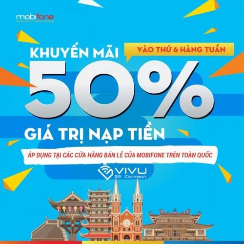 Mobifone khuyến mãi 50% giá trị nạp tiền thứ 6 hàng tuần