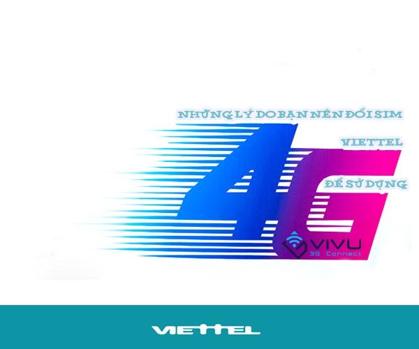 Những lý do bạn nên đổi SIM 4G Viettel ngay để sử dụng