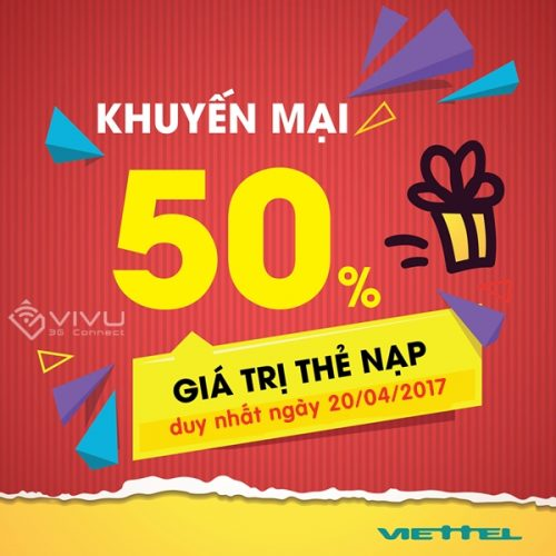 Tặng 50% giá trị thẻ nạp Viettel chỉ trong ngày 20/4/2017