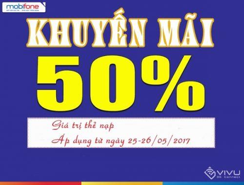 Mobifone KM 50% gía trị thẻ nạp ngày 25-26/5/2017