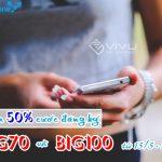 Giảm 50% cước đăng ký Big70 và Big100 Vinaphone từ 15/5 – 31/5